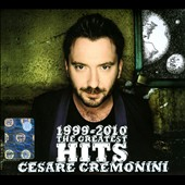 Cesare Cremonini (Singer/Songwriter): 1999-2010: The Greatest Hits