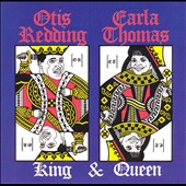 Otis Redding/Otis Redding & Carla Thomas/Carla Thomas: King & Queen