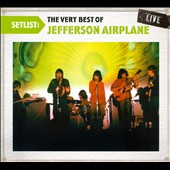Jefferson Airplane: Setlist: The Very Best of Jefferson Airplane Live [Digipak]
