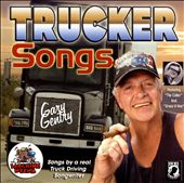 Gary Gentry: Trucker Songs [PA]