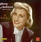 Patty Andrews: Dynamic Lead Singer: I'll Walk Alone *