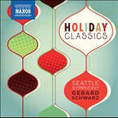 Holiday Classics / Gerrd Schwarz - Seattle SO