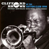 Clifford Brown (Jazz): At the Cotton Club 1956