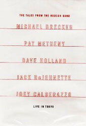 Michael Brecker: Tales from the Hudson Band *