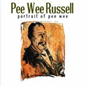 Pee Wee Russell: A Portrait of Pee Wee