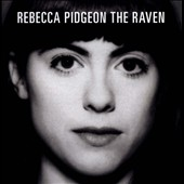 Rebecca Pidgeon: The Raven