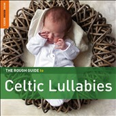 Various Artists: The Rough Guide to Celtic Lullabies [Digipak]