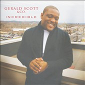 Gerald Scott & Company/Gerald Scott: Incredible