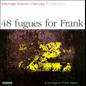 Michael Kieran Harvey: 48 Fugues for Frank