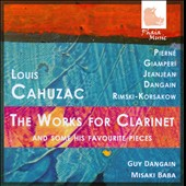 Louis Cahuzac: The Works for Clarinet & works by Pierne, Louis, Giamperi, Jeanjean, Danagain / Misaki Baba, clarinet