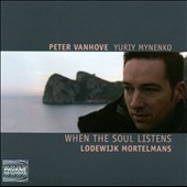 Lodewijk Mortelmans (1868-1952): When the Soul Listens - piano works and songs / Yuriy Mynenko, countertenor; Peter Vanhove, piano