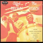 Clifford Brown (Jazz)/Clifford Brown/Max Roach Quintet (Jazz)/Max Roach/Max Roach Quintet: Clifford Brown & Max Roach [Remaster]