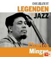 Charles Mingus: Die  Zeit Legend des Jazz