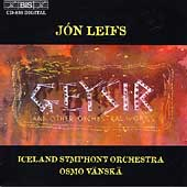 J&#243;n Leifs: Geysir, etc / V&#228;nsk&#228;, Iceland Symphony Orchestra