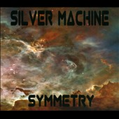 Silver Machine: Symmetry [Digipak]