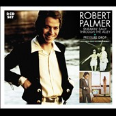 Robert Palmer: Sneakin' Sally Through the Alley/Pressure Drop *