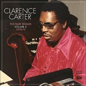 Clarence Carter: The Fame Singles, Vol. 2: 1970-73 *