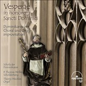 Vesperae in honorem Sancti Dominici - Dominican choral and organ improvisation / Thierry Mechler, organ