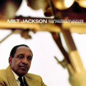 Milt Jackson: Prophet Speaks [Limited Edition] [Remastered]