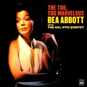 Bea Abbott: The  Too, Too Marvelous