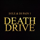 DJ Pain 1/Sole/Sole (Anticon): Deathdrive