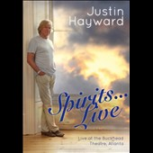 Justin Hayward (Vocals/Guitar): Spirits... Live at the Buckhead Theatre, Atlanta