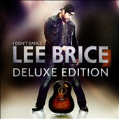 Lee Brice: I Don't Dance [Deluxe Version] [Walmart Exclusive] *