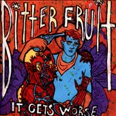 Bitterfruit: It Gets Worse
