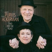 Pam Purvis/Bob Ackerman: Two for the Road *