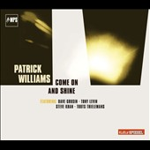 The Patrick Williams Orchestra/Patrick Williams: Come On & Shine