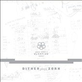 Dither (Electric Guitar Quartet)/John Zorn (Composer): John Zorn's Olympiad, Vol. 1: The Early Game Pieces [Digipak] *