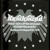 Hawkwind: This Is Your Captain Speaking... Your Captain Is Dead: The Albums & Singles 1970-1974