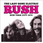 Rush: The Lady Gone Electric