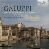 Baldassare Galuppi (1706-85): Complete Concertos For Strings / Ensemble StilModerno