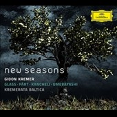 New Seasons - works by Part; Kancheli; Umebayashi / Kremerata Baltica, Gidon Kremer, violin
