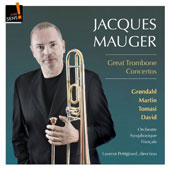 Great Trombone Concertos by Launy Grondahl (1886-1960); Frank Martin: Ballade; Tomasi: Trombone Concerto; Ferdinand David (1810-1873): Concertino / Jacques Mauger, trombone