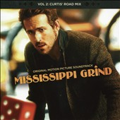Various Artists: Mississippi Grind,, Vol. 2 [Original Motion Picture Soundtrack]  [Curtis' Road Mix]