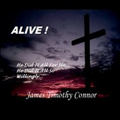 James Timothy Connor: Alive!
