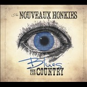The Nouveaux Honkies: Blues for Country [Digipak]