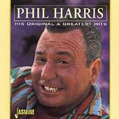 Phil Harris (Vocalist): His Original & Greatest Hits