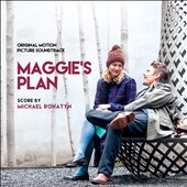 Michael Rohatyn: Maggie's Plan [Original Soundtrack Album]