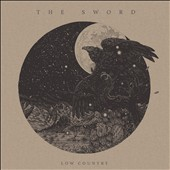 The Sword (Texas): Low Country *