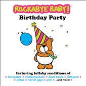 Rockabye Baby!: Rockabye Baby! Birthday Party