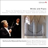 Winds and Pipes - music for symphonic wind ensemble and organ by Peeters, Trachsel, Guilmant, Gigout, Gabrieli and Bach / Saxon Wind Philharmonic, Daniel Beilschmidt, organ