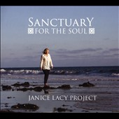 Janice Lacy Project: Sanctuary for the Soul [Digipak]