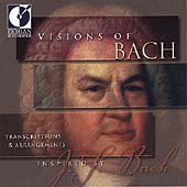 Visions of Bach - Transcriptions and Arrangements