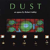 Dust - An Opera by Robert Ashley