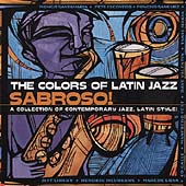 Various Artists: The Colors of Latin Jazz: Sabroso!
