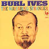 Burl Ives: The Wayfaring Stranger