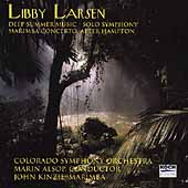 Libby Larsen: Deep Summer Music, Solo Symphony, etc / Alsop